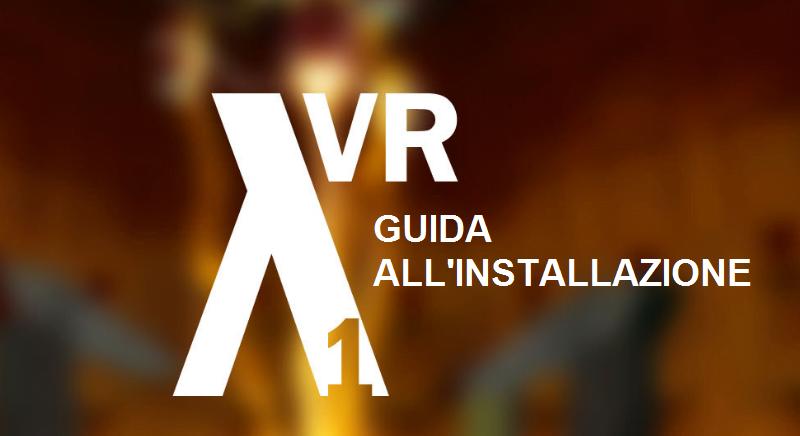 Lambda1VR: guida all'installazione di Half-Life in VR su Oculus Quest
