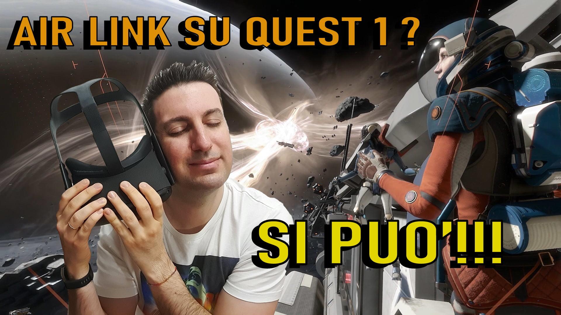Air Link su Oculus Quest 1? Si può fare!