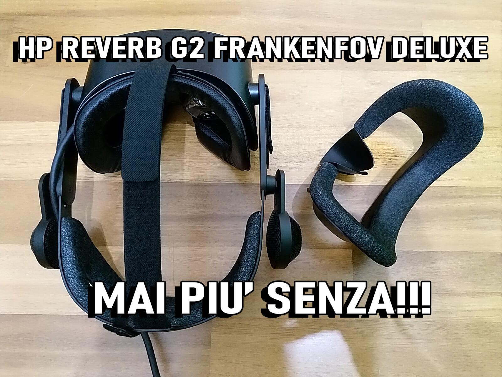 HP Reverb G2 Frankenfov Deluxe Mod: guida e trucchi per realizzarla